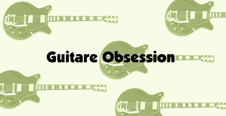 Guitare Obsession